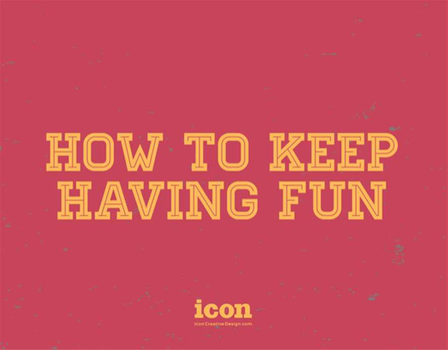 How to Keep Having Fun