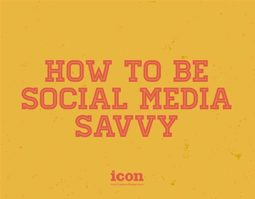 How to be Social Media Savvy