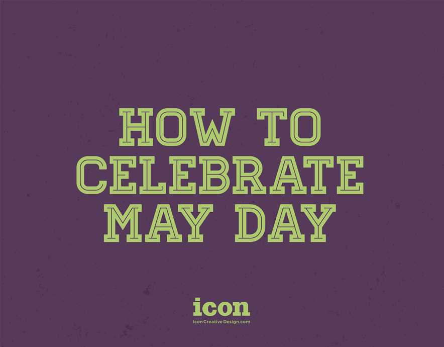 How to Celebrate May Day
